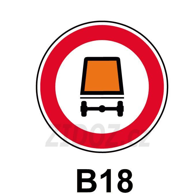 B18 - Zákaz vjezdu vozidel přepravujících nebezpečný náklad