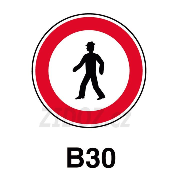 B30 - Zákaz vstupu chodců