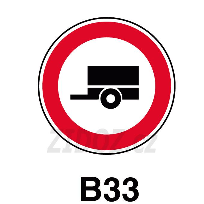 B33 - Zákaz vjezdu motorových vozidel s přívěsem